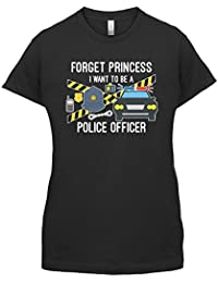 Forget Princess Police Officer - Womens T-Shirt - 14 Colours
