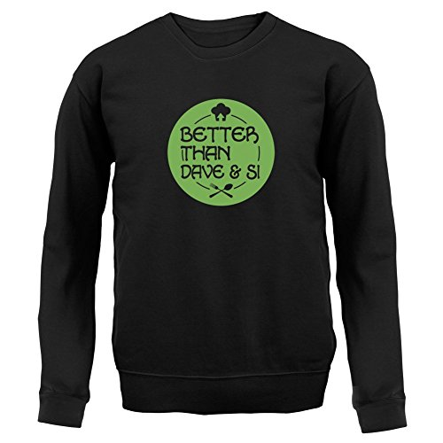 Better Than Dave And Si - Kids Sweatshirt / Sweater - 8 Colours