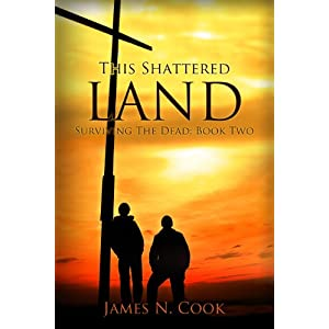 This Shattered Land (Surviving the Dead Book 2) (English Edition)