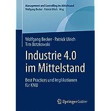 Industrie 4.0 im Mittelstand: Best Practices und Implikationen für KMU (Management und Controlling im Mittelstand)