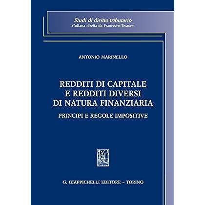 Redditi Di Capitale E Redditi Diversi Di Natura Finanziaria. Principi E Regole Impositive
