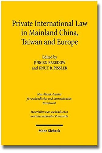 Private International Law in Mainland China, Taiwan and Europe (Materialien zum ausländischen und internationalen Privatrecht, Band 52)