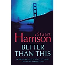 Better Than This by Stuart Harrison (2010-05-07)