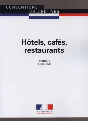 Hôtels, cafés, restaurants - Convention collective étendue 10ème édition - Brochure n°3292