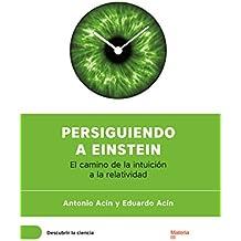 Persiguiendo a Einstein: El camino de la intuición a la relatividad (Descubrir la Ciencia nº 1) (Spanish Edition)