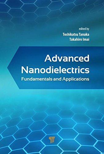 Advanced Nanodielectrics: Fundamentals and Applications