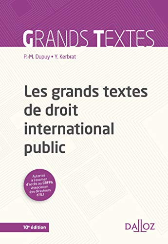 Les grands textes de droit international public - 10e éd. par Pierre-Marie Dupuy