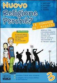 Nuovo religione perché? Le domande dei ragazzi. Per la Scuola media. Con espansione online: 3