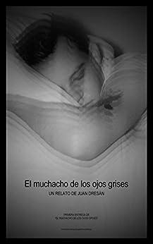 El muchacho de los ojos grises I (Spanish Edition) von [García, Juan Dresán]