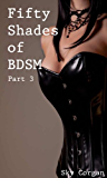 Fifty Shades of BDSM: Part 3