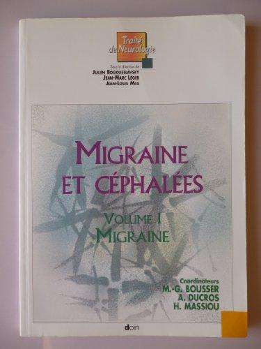 Migraine et céphalées. Volume 1. Migraine
