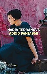 Addio fantasmi (Einaudi. Stile libero big)
