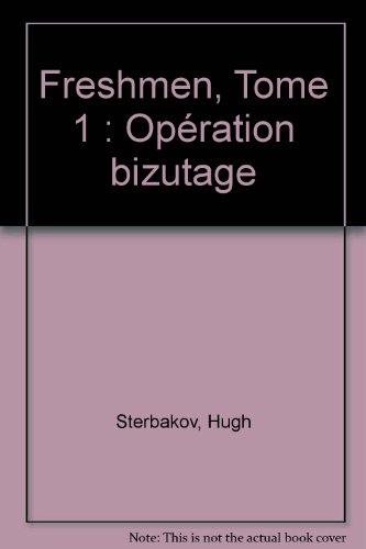 Freshmen, Tome 1 : Opération bizutage
