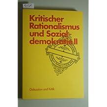 Kritischer Rationalismus und Sozialdemokratie II. Diskussion und Kritik