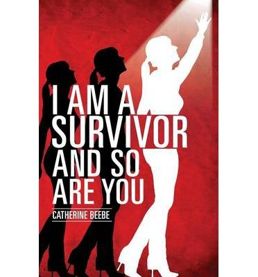 [ I AM A SURVIVOR AND SO ARE YOU ] by Beebe, Catherine ( AUTHOR ) Aug-12-2013 [ Paperback ]