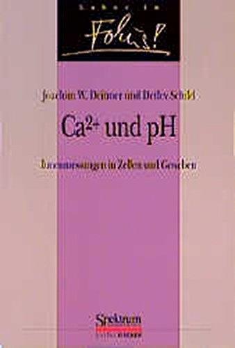 CA2+ und pH. Ionenmessungen in Zellen und Geweben