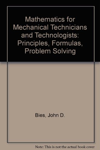 Mathematics for Mechanical Technicians and Technologists: Principles, Formulas, Problem Solving