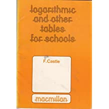 Logarithmic and Other Tables for Schools