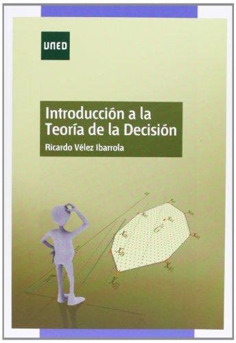Introducción a la teoría de la decisión (GRADO) por Ricardo VÉLEZ IBARROLA