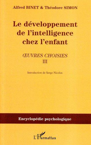 Le développement de l'intelligence chez l'enfant : Oeuvres choisies, Tome 3: Psychologie de la mémoire par Alfred Binet
