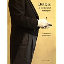 Butlers & Household Managers, 21st Century Professionals (English Edition)