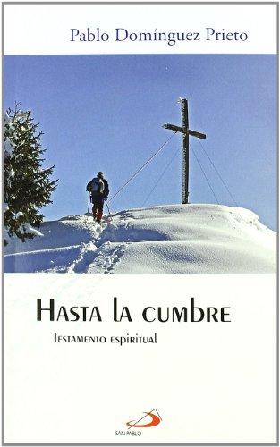 Hasta la cumbre: Testamento espiritual (Horizontes) por Pablo Domínguez Prieto