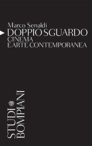 Doppio Sguardo: Cinema e arte contemporanea (Studi Bompiani)