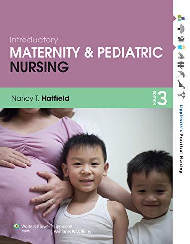 y Maternity and Pediatric Nursing, 3rd Ed. + Prepu for Hatfield's Introductory Maternity & Pediatric Nursing, 3rd Ed. + Lippincott Nclex-pn 5,000 Powered by Prepu ()