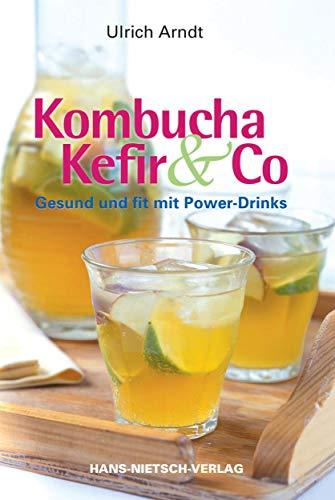 Power-pilze (Kombucha, Kefir & Co. : Gesund und fit mit Power-Drinks)