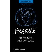 Fragile: 52 dessins pour l'écologie (Hors Collection Le Passager clandestin)