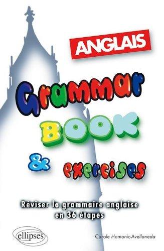 Grammar book & Exercises : Réviser la grammaire anglaise en 36 étapes.