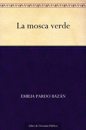 La mosca verde por Emilia Pardo Bazán