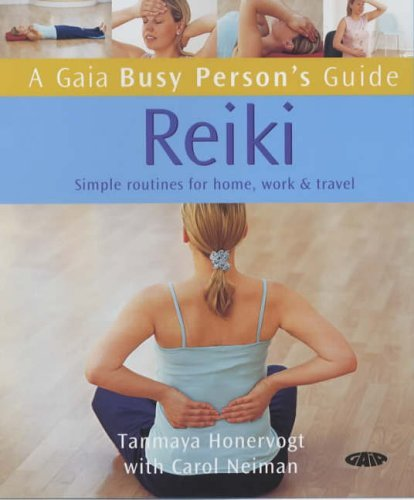 Reiki: Simple Routines for Home, Work and Travel (Busy Person's Guide) by Tanmaya Honervogt (2005-06-15)