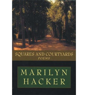 [(Squares and Courtyards: Poems)] [Author: Marilyn Hacker] published on (February, 2001)