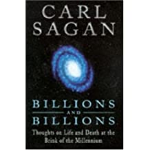 Billions & Billions: Thoughts on Life and Death at the Brink of the Millennium by Carl SAGAN (1997-08-01)