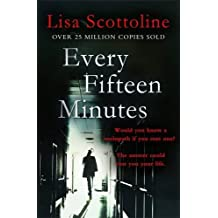 Every Fifteen Minutes by Lisa Scottoline (2015-11-19)