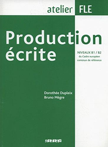 Production écrite Niveaux B1/B2 du Cadre européen commun de référence par Dorothée Dupleix