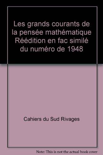 Les grands courants de la pensée mathématique Réédition en fac similé du numéro de 1948