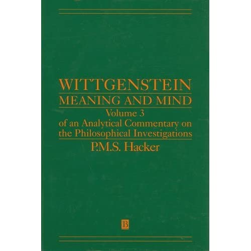 Wittgenstein: Meaning and Mind: Meaning and Mind, Volume 3 of an Analytical Commentary on the Philosophical Investigations, Part I: Essays (Pt. II) by P. M. S. Hacker (1991-01-08)