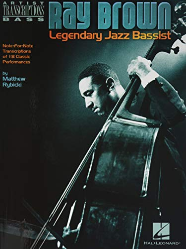 Ray Brown: Legendary Jazz Bassist Artist Transcription - Db Bk: Noten für Kontrabass (Artist Transcriptions Bass)