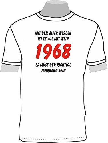 MIT DEM ÄLTER Werden IST ES WIE MIT Wein, ES MUSS DER RICHTIGE Jahrgang Sein - 1968; T-Shirt weiß, Gr. S