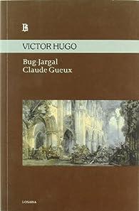 Bug-Jargal / Claude Gueux par Victor Hugo