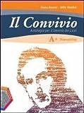 Il convivio. Vol. A. Narrativa + Invito alla lettura + Vol B. Poesia e Avvio alla storia della letteratura Con espansione online. Per i Licei e gli Ist. magistrali