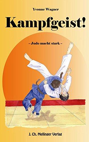 Kampfgeist!: Judo macht stark, ein Roman