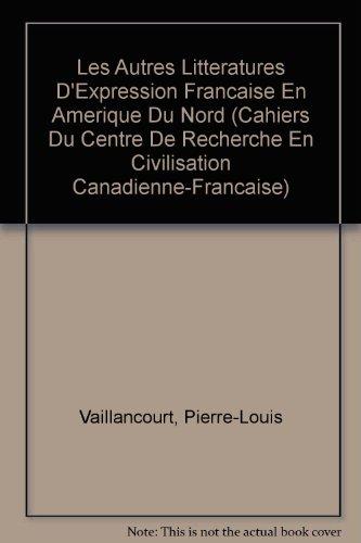 Les Autres littératures d'expression française en Amérique du Nord