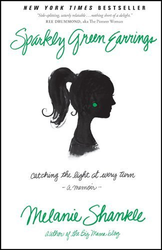 Sparkly Green Earrings: Catching the Light at Every Turn by Shankle, Melanie (2013) Paperback