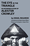 The Eye in the Triangle: An Interpretation of Aleister Crowley