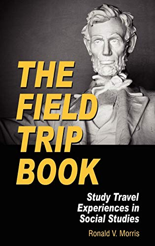 The Field Trip Book: Study Travel Experiences in Social Studies (Hc)
