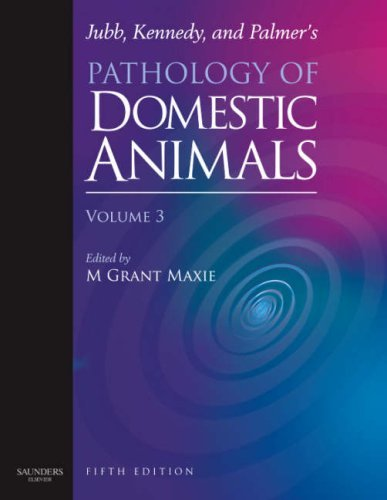 Jubb, Kennedy & Palmer's Pathology of Domestic Animals: Volume 3, 5e (Pathology of Domestic Animals S) by Grant Maxie DVM PhD DipACVP (2007-04-27)
