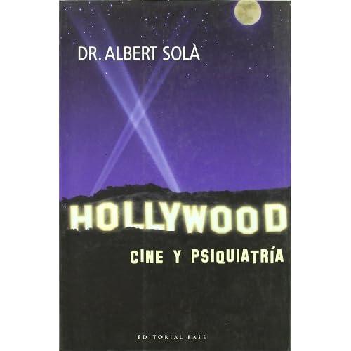 Hollywood: Cine y psiquiatria/ Film and Psychiatry (Base Hispanica/ Hispanic Base) by Albert Sola (2006-12-30)